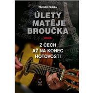 Úlety Matěje Broučka, aneb, Z Čech až na konec hotovosti - Elektronická kniha