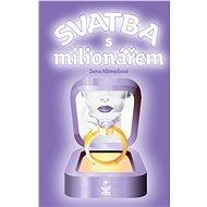 Svatba s milionářem - Elektronická kniha