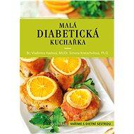 Malá diabetická kuchařka - Vladimíra Havlová, 144 stran