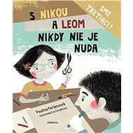 S Nikou a Leom nikdy nie je nuda - Elektronická kniha