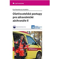 Ošetřovatelské postupy pro zdravotnické záchranáře II - kolektiv a, 192 stran