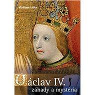 Václav IV. - záhady a mysteria - Elektronická kniha