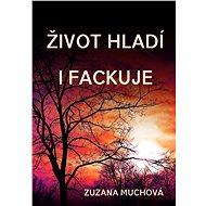 Život hladí i fackuje - Elektronická kniha