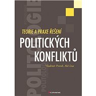 Teorie a praxe řešení politických konfliktů - Vladimír Prorok, Aleš Lisa