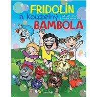 Fridolín a kouzelný Bambola - Elektronická kniha