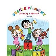 Veselé písničky pro kluky a holčičky - Elektronická kniha