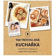 Tak trochu jiná kuchařka - Elektronická kniha