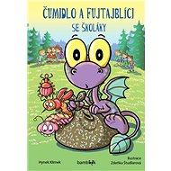 Čumidlo a fujtajblíci se školáky - Elektronická kniha