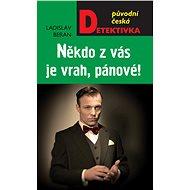 Někdo z vás je vrah, pánové - Elektronická kniha
