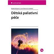 Dětská paliativní péče - Lucie Sikorová, 240 stran
