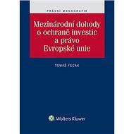 Mezinárodní dohody o ochraně investic a právo Evropské unie - Elektronická kniha