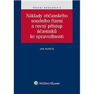Náklady občanského soudního řízení a rovný přístup účastníků ke spravedlnosti - Elektronická kniha