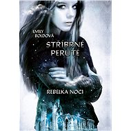 Stříbrné perutě: Rebelka noci - Elektronická kniha