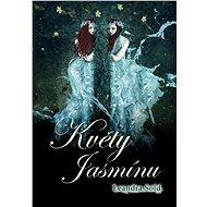 Květy Jasmínu - Elektronická kniha