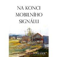 Na konci mobilního signálu - Elektronická kniha