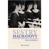 Sestry Machatovy - Elektronická kniha