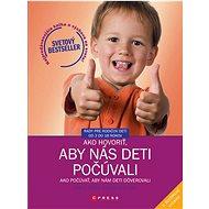 Ako hovoriť, aby nás deti počúvali - Ako počúvať, aby nám deti dôverovali - Adele Faber, 292 stran