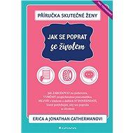 Příručka skutečné ženy: Jak se poprat se životem - Elektronická kniha