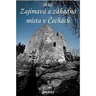 Zajímavá a záhadná místa v Čechách - Elektronická kniha