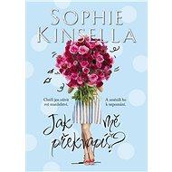 Jak mě překvapíš? - Sophie Kinsella, 304 stran