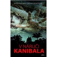 V náruči kanibala - Elektronická kniha