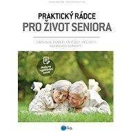Praktický rádce pro život seniora - Elektronická kniha