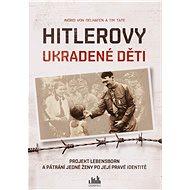 Hitlerovy ukradené děti - Elektronická kniha