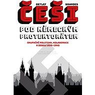Češi pod německým protektorátem - Elektronická kniha