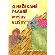 O nečekané plavbě myšky Elišky - Elektronická kniha