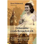 Debutantka z rodu Kennedyů - Elektronická kniha