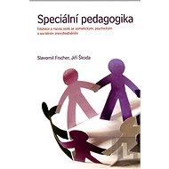 Speciální pedagogika - Jiří Škoda, Slavomil Fischer