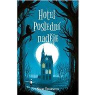 Hotel Poslední naděje - Nicki Thornton, 336 stran