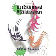 Kličkovaná mezi paragrafy - Elektronická kniha