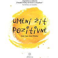 Umění žít pozitivně - Elektronická kniha