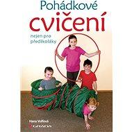 Pohádkové cvičení nejen pro předškoláky - Elektronická kniha