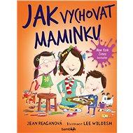 Jak vychovat maminku - Elektronická kniha