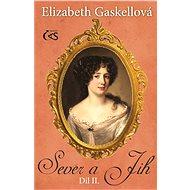 Sever a Jih, díl II. - Elizabeth Gaskellová
