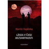 Láska v čase bezsmrtnosti - Elektronická kniha