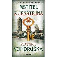 Mstitel z Jenštejna - Vlastimil Vondruška, 224 stran