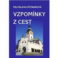 Vzpomínky z cest - Miloslava Rýznarová, 386 stran
