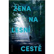 Žena na lesní cestě - Elektronická kniha