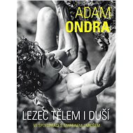 Adam Ondra: lezec tělem i duší - Elektronická kniha