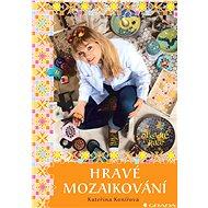 Hravé mozaikování - Elektronická kniha