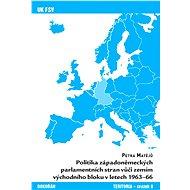 Politika západoněmeckých parlamentních stran vůči zemím východního bloku v letech 1963-66 - Elektronická kniha