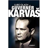 Guvernér Imrich Karvaš - Elektronická kniha