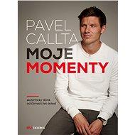 Pavel Callta: Moje momenty - Elektronická kniha