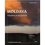Moldava. Všechno je na východ - Elektronická kniha