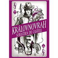 Divotvůrce 5: Královnovrah - Sebastien de Castell, 480 stran