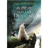 Volání divočiny (4): Poslední rozlehlá divočina - Elektronická kniha