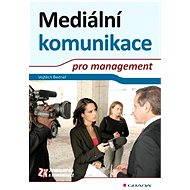 Mediální komunikace pro management - Vojtěch Bednář